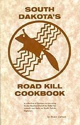 South Dakota's Roadkill Cookbook (Roadkill Cookbooks): B. Carlson