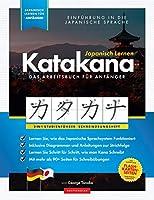 Japanisch Lernen fuer Anfaenger - Das Katakana Arbeitsbuch: Ein einfaches, Schritt fuer Schritt, Studienfuehrer und Schreibuebungsbuch: der beste Weg, um das japanische Alphabet zu lernen (mit Lernkarten-Seiten) (Elementare Japanische Sprachbuecher)