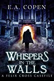Whispers in the Walls: A Supernatural Suspense Novel (Felix Cross Book 2)