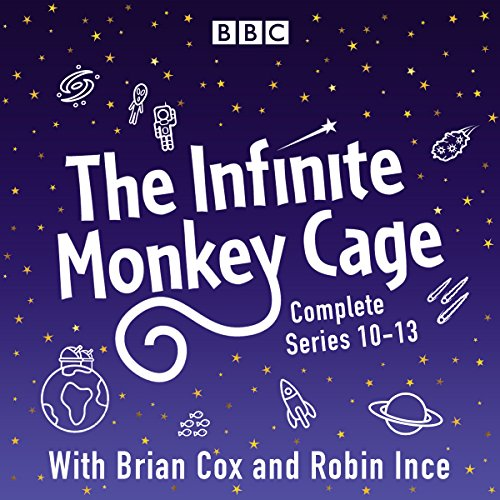 The Infinite Monkey Cage: The Complete Series 10-13                   By:                                                                                                                                 BBC Radio Comedy                               Narrated by:                                                                                                                                 Brian Cox,                                                                                        Robin Ince                      Length: 13 hrs and 19 mins     7 ratings     Overall 4.9