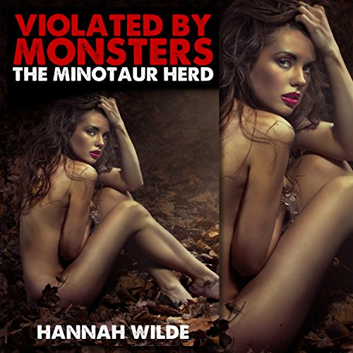 Violated by Monsters: The Minotaur Herd audiobook cover art