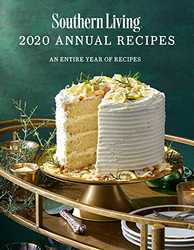 Compare Textbook Prices for Southern Living 2020 Annual Recipes: An Entire Year of Recipes Southern Living Annual Recipes  ISBN 9781419750618 by Editors of Southern Living
