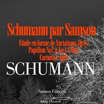 Schumann par Samson François (Etude en forme de Variations, Op. 13 / Papillons, Op.  2 / Carnaval, Op. 9)
