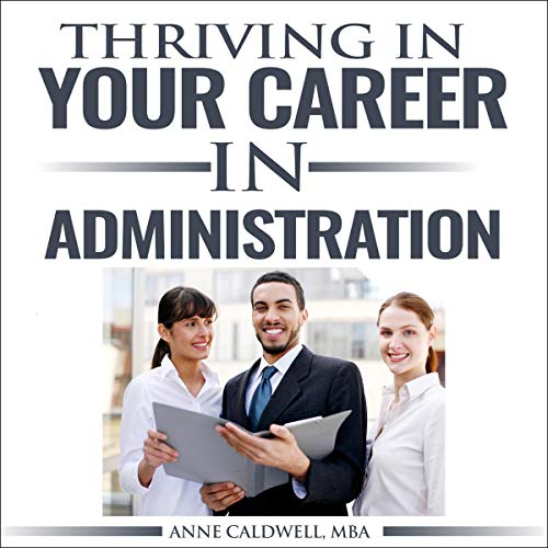 Thriving in Your Career in Administration audiobook cover art
