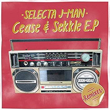 Cease & Sekkle Remixes