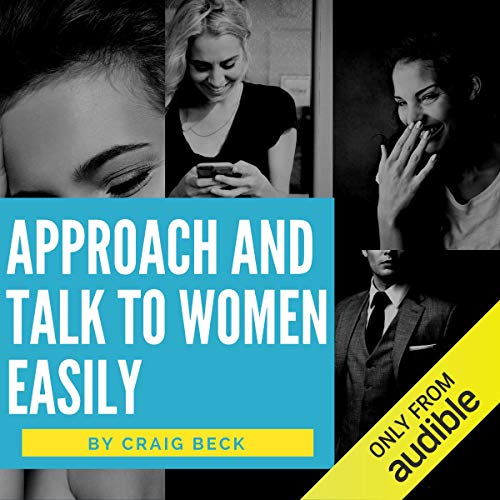 Approach and Talk to Women Easily audiobook cover art