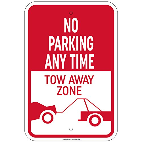 """Heavy Gauge No Parking Any Time Tow-Away Zone Sign 12"""" x 18"""" Aluminum Signs"""