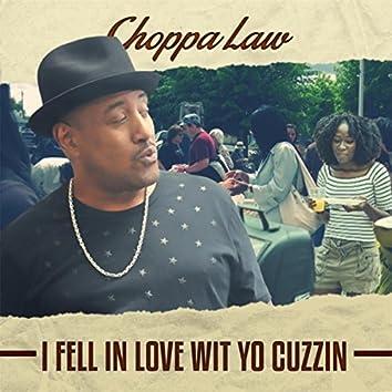 I Fell in Love Wit Yo Cuzzin