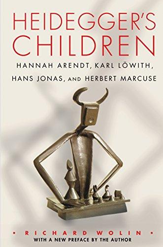 Heidegger's Children: Hannah Arendt, Karl Löwith, Hans Jonas, and Herbert Marcuse (English Edition)