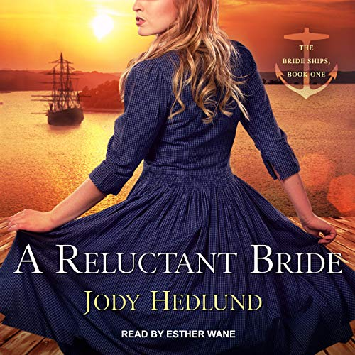A Reluctant Bride: Bride Ships, Book 1