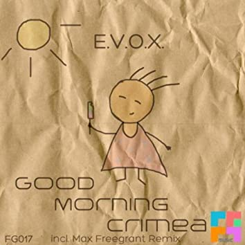 Good Morning Crimea (Incl. Max Freegrant Remix)