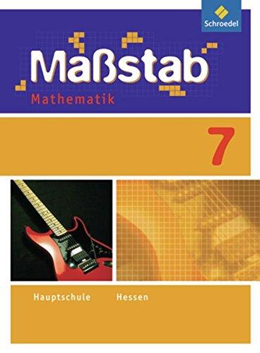 Maßstab - Mathematik für die Sekundarstufe I in Hessen - Ausgabe 2010: Schülerband 7: Sekundarstufe 1 - Ausgabe 2010