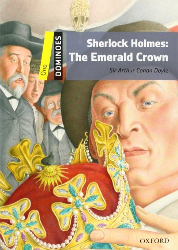 Dominoes: One: Sherlock Holmes: The Emerald Crown: Level 1: 400-Word Vocabulary Sherlock Holmes: The Emerald Crown