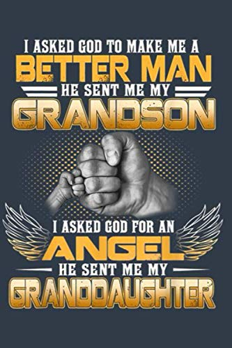 I Asked God To Make Me A Better Man He Sent Me My Grandson Notebook: Journal, Lined Notebook, 120 Blank Pages, Journal, 6x9 Inches, Matte Finish Cover