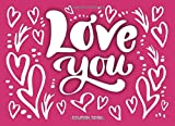 Love You Coupon Book: Coupon Templates to Fill In for Your Loved Ones