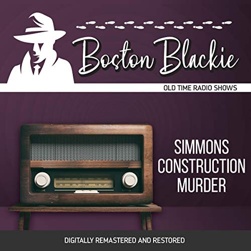 Boston Blackie: Simmons Construction Murder audiobook cover art