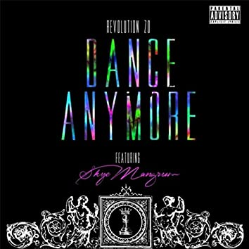 Dance Anymore (feat. Skye Mangrum)