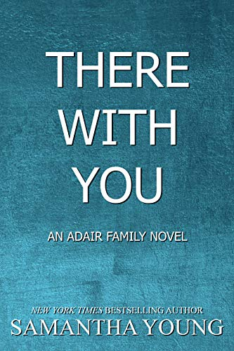 There With You (The Adair Family Series Book 2) by [Samantha Young]
