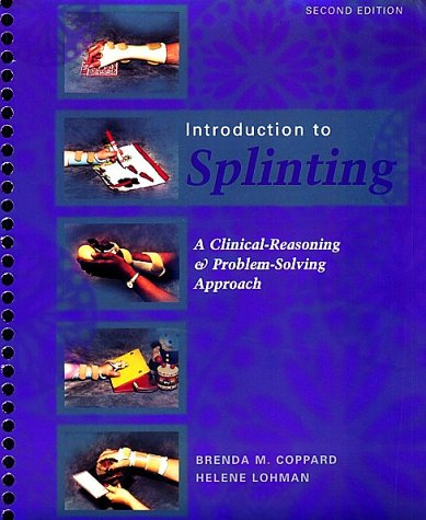 Introduction to Splinting: A Clinical-Reasoning & Problem-Solving Approach