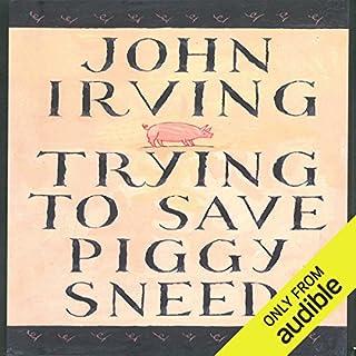 Trying to Save Piggy Sneed                   Autor:                                                                                                                                 John Irving                               Sprecher:                                                                                                                                 Joe Barrett                      Spieldauer: 7 Std. und 59 Min.     2 Bewertungen     Gesamt 4,5