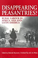 Disappearing Peasantries: Rural Labour in Africa, Asia and Latin America
