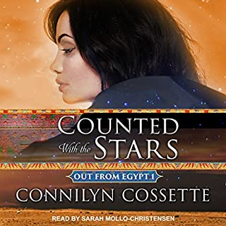 Counted with the Stars     Out from Egypt, Book 1              By:                                                                                                                                 Connilyn Cossette                               Narrated by:                                                                                                                                 Sarah Mollo-Christensen                      Length: 10 hrs and 59 mins     9 ratings     Overall 4.7