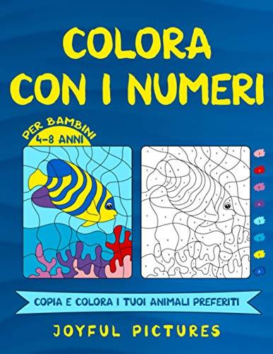 Colora con i Numeri per bambini 4-8 anni: Copia e Colora i tuoi Animali Preferiti