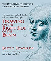 Drawing on the Right Side of the Brain: A Course in Enhancing Creativity and Artistic Confidence: definitive 4th edition