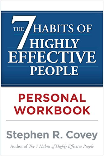 The 7 Habits of Highly Effective People...