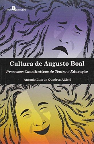 Cultura de Augusto Boal: Processos Constitutivos de Teatro e Educação