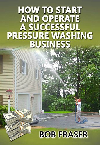 How to Start and Operate a Successful Pressure Washing Busin