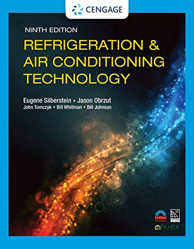 Compare Textbook Prices for Refrigeration & Air Conditioning Technology MindTap Course List 9 Edition ISBN 9780357122273 by Silberstein, Eugene,Obrzut, Jason,Tomczyk, John,Whitman, Bill,Johnson, Bill
