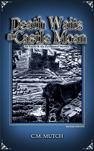 Death Waits at Castle Moan: An Emma & Aly Paranormal Mystery (Emma & Aly Paranormal Mysteries Book 1) (English Edition)