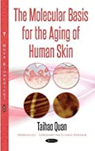 The Molecular Basis for the Aging of Human Skin (Dermatology-laboratory and Clinical Research)