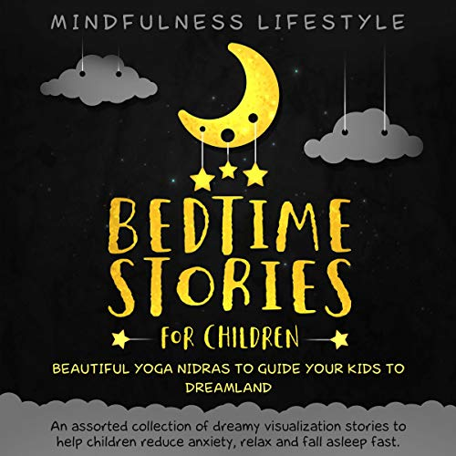 Bedtime Stories For Children: Beautiful Yoga Nidras To Guide Your Kids To Dreamland audiobook cover art