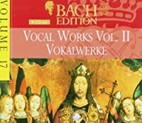 Bach Edition 17 / Vocal Works 2 by J.S. Bach (1900-01-01)