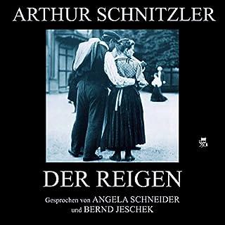 Der Reigen                   Autor:                                                                                                                                 Arthur Schnitzler                               Sprecher:                                                                                                                                 Angela Schneider,                                                                                        Bernd Jeschek                      Spieldauer: 1 Std. und 42 Min.     15 Bewertungen     Gesamt 4,4