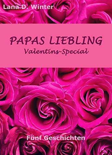 Papas Liebling - Valentins-Special: Fünf Geschichten: Sammelband
