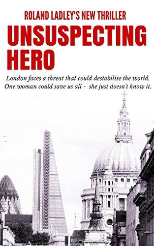 Unsuspecting Hero (Sam Green thriller series Book 1) (English Edition)
