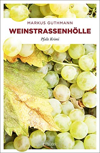 Weinstraßenhölle: Pfalz Krimi (Benedikt Röder)