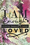 I Am Enough Strong. Beautiful. Kind. Loved: Cute Self Quote Notebook Journal Diary for everyone - abstract letters background