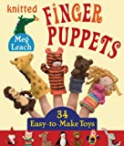 Knitted Finger Puppets: 34 Easy-to-Make Toys (English Edition)