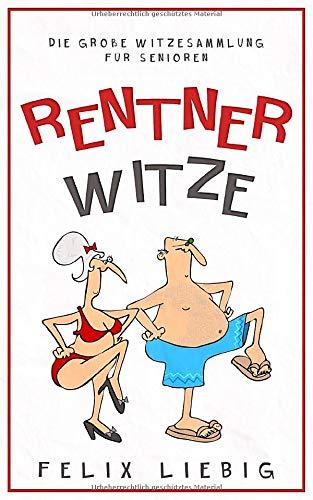 Rentnerwitze: Die große Witzesammlung für Senioren