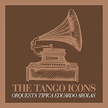 The Tango Icons - Orquesta Tipica Eduardo Arolas