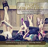 Raising Generation D! What Parents Need to Know About Tweens and Teens Digital Devices