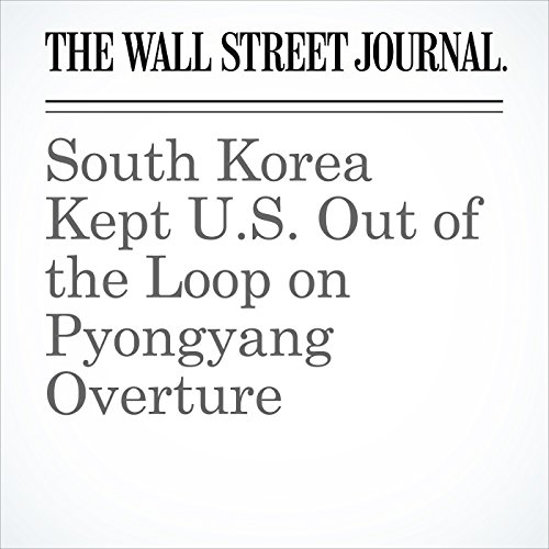 South Korea Kept U.S. Out of the Loop on Pyongyang Overture copertina