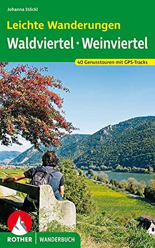Leichte Wanderungen Wald- und Weinviertel: 40 Genusstouren mit GPS-Tracks (Rother Wanderbuch)
