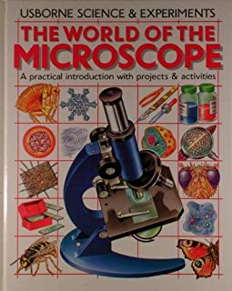 Microscope: A Practical Introduction with Projects & Activities (Science & Experiments)