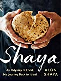 Image of Shaya: An Odyssey of Food, My Journey Back to Israel: A Cookbook