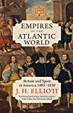 Empires of the Atlantic World: Britain and Spain in America 1492-1830...